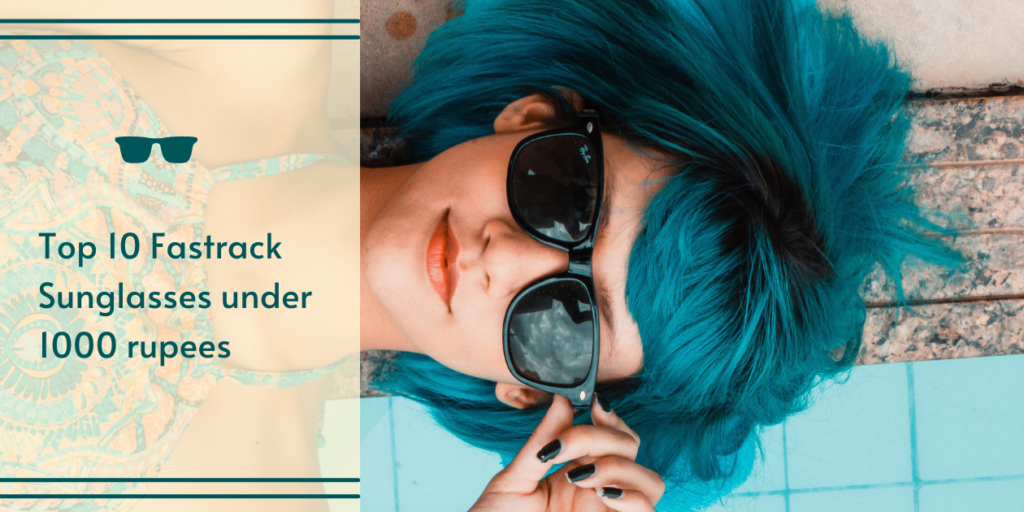 Top 10 Fastrack Sunglasses under 1000 rupees
